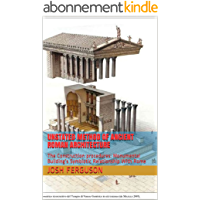 UNSTATED METHOD OF ANCIENT ROMAN ARCHITECTURE: The Construction procedures: Monumental Building's Symbiotic Relationship…