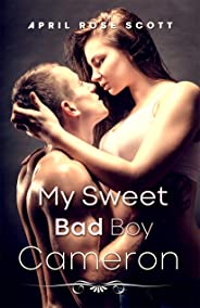 My Sweet Bad Boy Cameron: College Romance Fiction (Book 1) (English Edition)