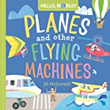 Hello, World! Planes and Other Flying Machines