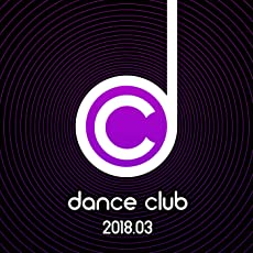 Dance Club 2018.03 [Explicit]