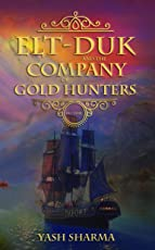 ELT-DUK AND THE COMPANY OF GOLD HUNTERS