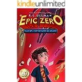 Epic Zero: Tales of a Not-So-Super 6th Grader (Book 1)