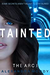 Tainted: A Young Adult Dystopian Series (The ARC Book 1) Kindle Edition