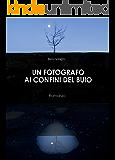 Un fotografo ai confini del buio: Romanzo