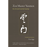 Zen Master Yunmen: His Life and Essential Sayings (English Edition)