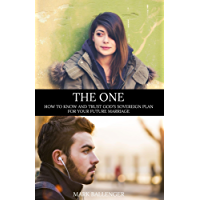 The One: How to Know and Trust God's Sovereign Plan for Your Future Marriage