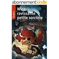 Wica, ravissante petite sorcière: une histoire pour les enfants de 8 à 10 ans (TireLire t. 2)