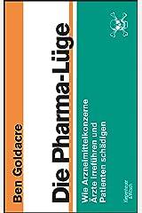 Die Pharma-Lüge: Wie Arzneimittelkonzerne Ärzte irreführen und Patienten schädigen (German Edition) Kindle Edition