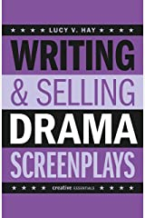 Writing & Selling Drama Screenplays: A Screenwriter's Guide for Film and Television (Writing & Selling Screenplays) Kindle Edition
