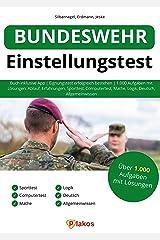 Bundeswehr Einstellungstest: Buch inklusive App | Eignungstest erfolgreich bestehen | 1.000 Aufgaben mit Lösungen: Ablauf, Erfahrungen, Sporttest, Computertest, Mathe, Logik, Deutsch, Allgemeinwissen Kindle Ausgabe