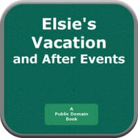 Elsies Vacation and After Events