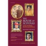 The House of Scindias: A Saga of Power, Politics and Intrigue