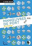 Manœuvres de port – Bateau à moteur (Le mémo Vagnon du plaisancier)