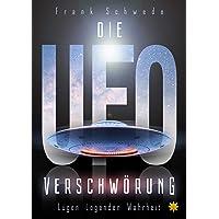 Die Ufo Verschwörung: Lügen Legenden Wahrheit