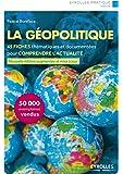 La géopolitique: 48 Fiches pour comprendre l'actualité