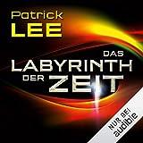 Das Labyrinth der Zeit: Die Zeitpforten-Thriller 3