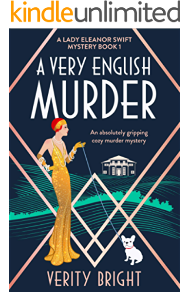 A Very English Murder An Absolutely Gripping Cozy Murder Mystery A Lady Eleanor Swift Mystery Book 1 Ebook Bright Verity Amazon In Kindle Store