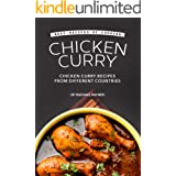Best Recipes of Cooking Chicken Curry: Chicken Curry Recipes from Different Countries