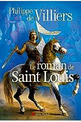 Le Roman de Saint Louis Format Kindle