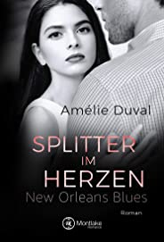 Splitter im Herzen (New Orleans Blues 3)