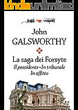 La saga dei Forsyte. Tre volumi: Il possidente, In tribunale, In affitto (Fogli volanti)
