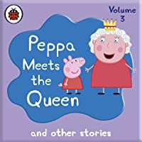 Peppa Pig: Peppa Meets the Queen and Other Audio Stories