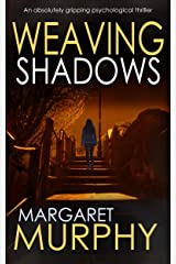 WEAVING SHADOWS an absolutely gripping psychological thriller (Clara Pascal Book 2) Kindle Edition