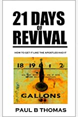 21 Days of Revival: How To Get it Like The Apostles Had it Kindle Edition