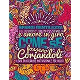 Spargi gentilezza e amore in giro come se fossero coriandoli: Libro da colorare motivazionale per adulti