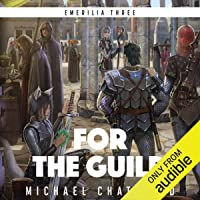 For the Guild: A Science fiction fantasy LitRPG Series