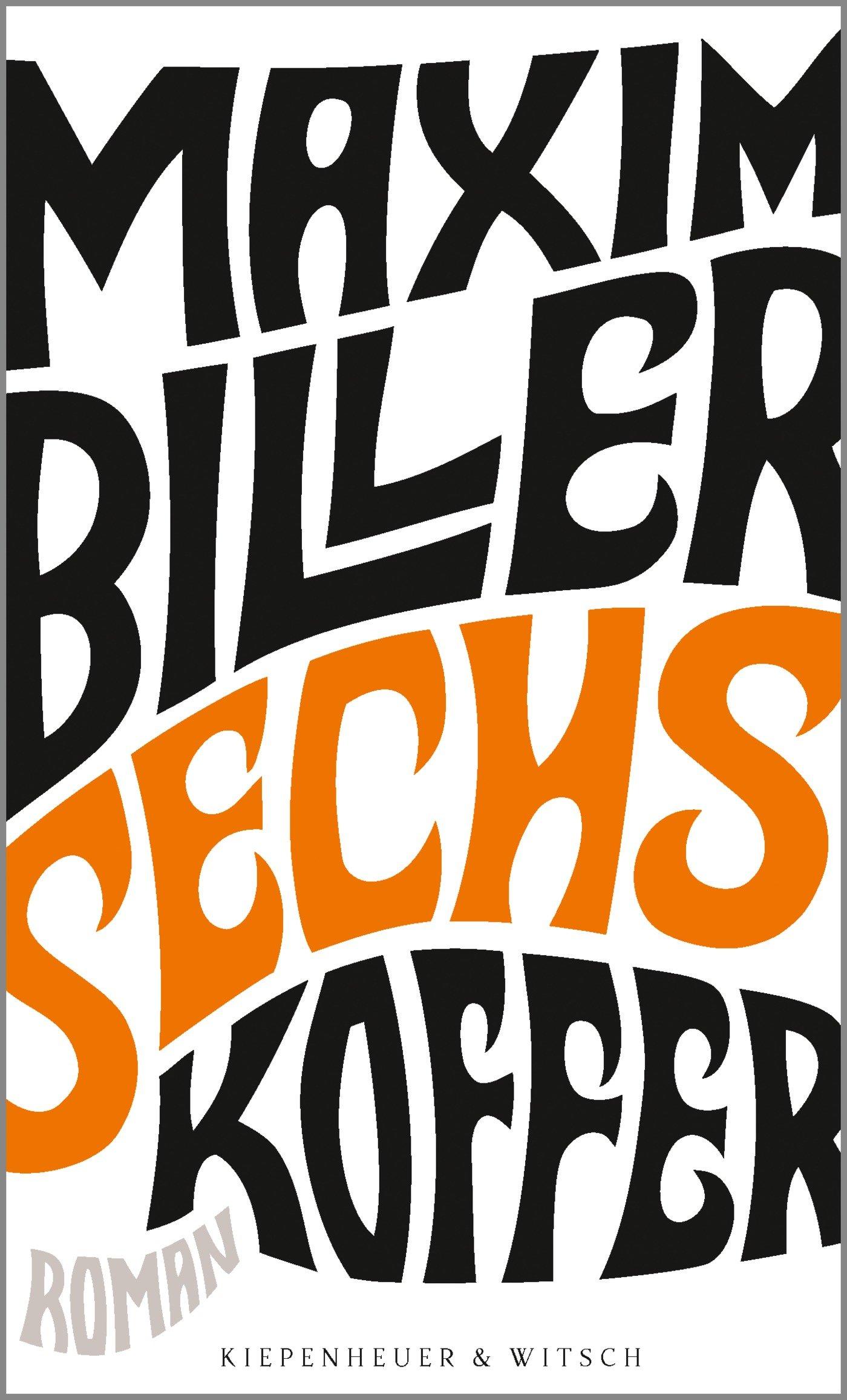 Maxim Biller  : Sechs Koffer