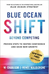 Blue Ocean Shift: Beyond Competing - Proven Steps to Inspire Confidence and Seize New Growth (English Edition) Versión Kindle