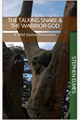 The Talking Snake & The Warrior God: A Wild Goose Encounter Kindle Edition