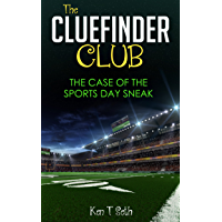 Mysteries for kids : The CLUE FINDER CLUB : THE CASE OF SPORTS DAY SNEAK: (Kids detective books, children's books ages 7…