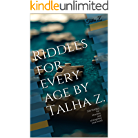 Riddles for every age by Talha Z.: 100 Riddles for sharpen and strengthen your mind