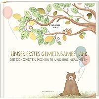Babyalbum - UNSER ERSTES GEMEINSAMES JAHR: Die schönsten Momente und Erinnerungen - ein bezauberndes Erinnerungsalbum…