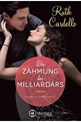 Die Zähmung des Milliardärs (The Legacy Collection 3) Kindle Ausgabe