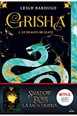 Grisha, Tome 02 : Le dragon de glace Format Kindle