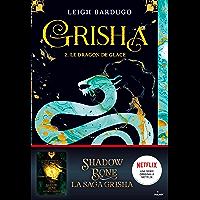 Grisha, Tome 02 : Le dragon de glace