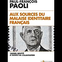 Aux sources du malaise identitaire français : Valeurs, identité et instinct de collaboration