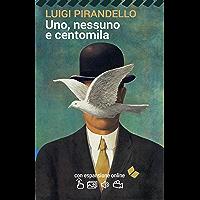 Uno, nessuno e centomila. Con espansione online (annotato) (I Grandi Classici della Letteratura Italiana Vol. 1)