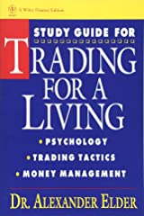 Trading for a Living: Psychology, Trading, Tactics, and Money Management Study Guide Paperback