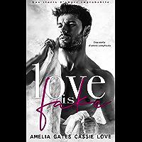 Love is Fake: Una storia d'amore improbabile