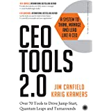 CEO Tools 2.0 : A System to Think, Manage, and Lead Like a CEO