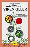 Natürliche Virenkiller: Mit der Hilfe der Natur: Immunsystem stärken und Viruserkrankungen vorbeugen…