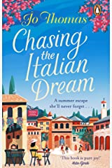 Chasing the Italian Dream: Escape and unwind with bestselling author Jo Thomas Kindle Edition