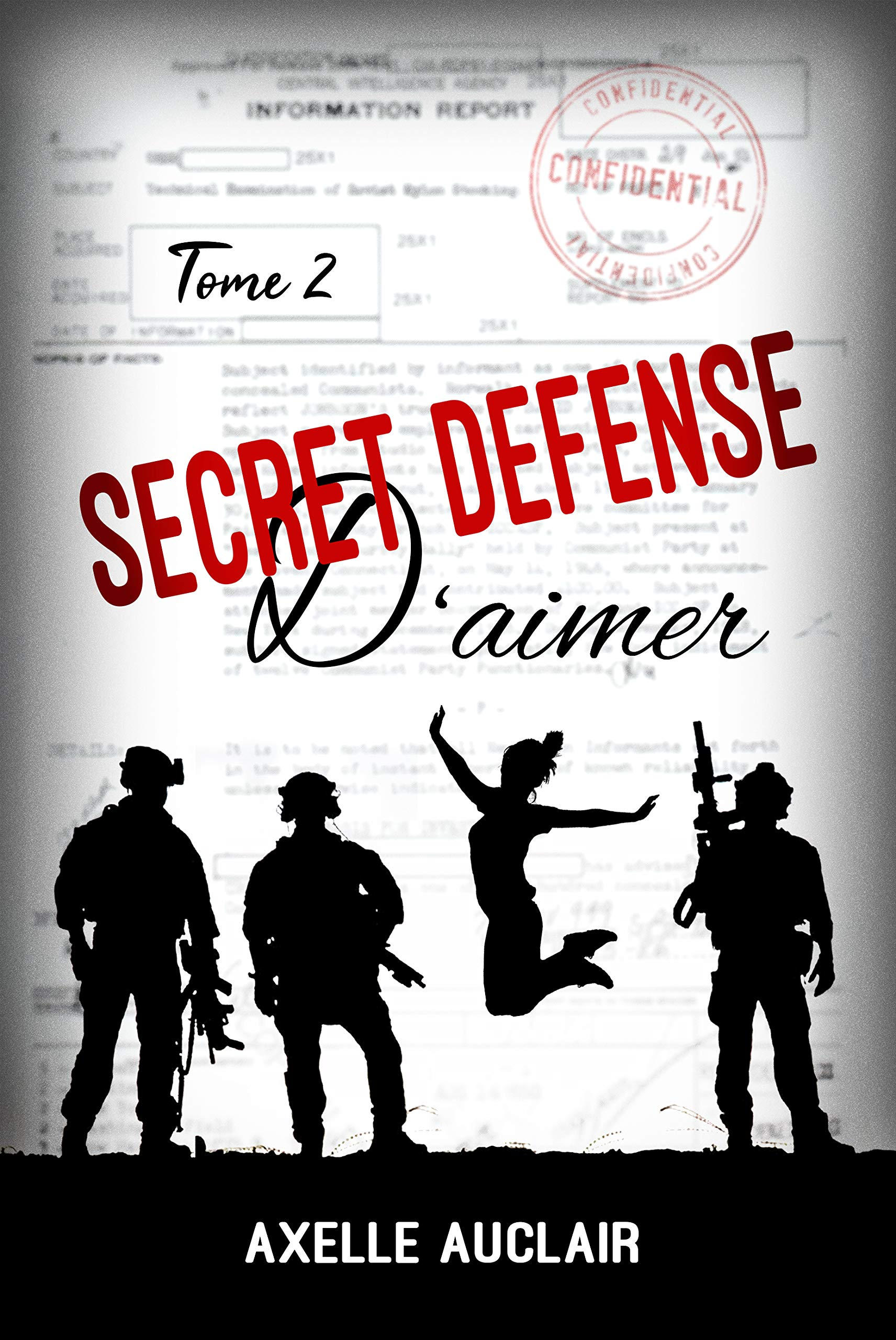 SECRET DÉFENSE d'aimer - Tome 2 por Axelle Auclair