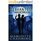EL MISTERIO ENTRE CERVANTES Y SHAKESPEARE: Aventura, misterio y romance con el inspector Germán Cortés (Los Misterios de Chan