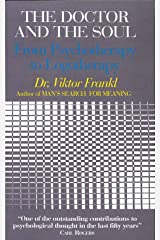 The Doctor and the Soul: From Psychotherapy to Logotherapy (English Edition) Formato Kindle