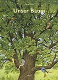Unser Baum: Vom Leben einer alten Eiche